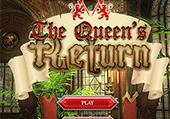 Le retour de la Reine